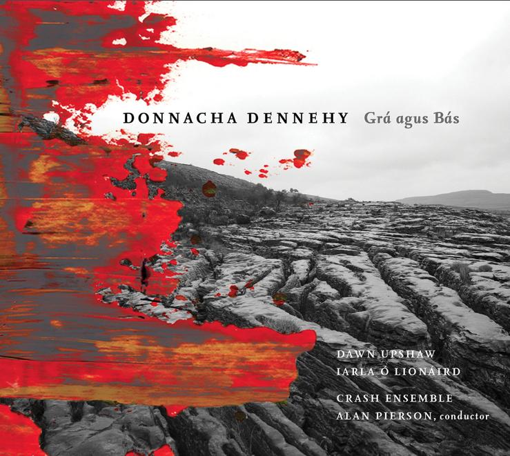 Donnacha Dennehy's Grá agus Bás (Nonesuch)