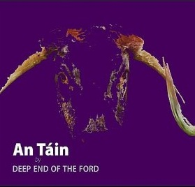 An Táin by Deep End of the Ford