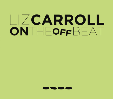 Liz Carroll's On the Offbeat album