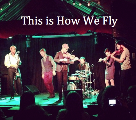 This is How We Fly live at Fringe Festival