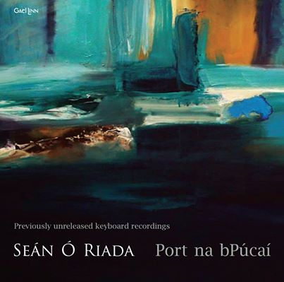 New CD of Sean Ó Riada music, previously unreleased keyboard recordings